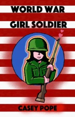 World War Girl Soldier book cover
